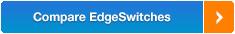Ubiquiti  EdgeSwitch Comparison  Table