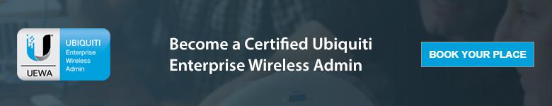 Ubiquiti Enterprise Wireless Admin Training Course UEWA - UniFi